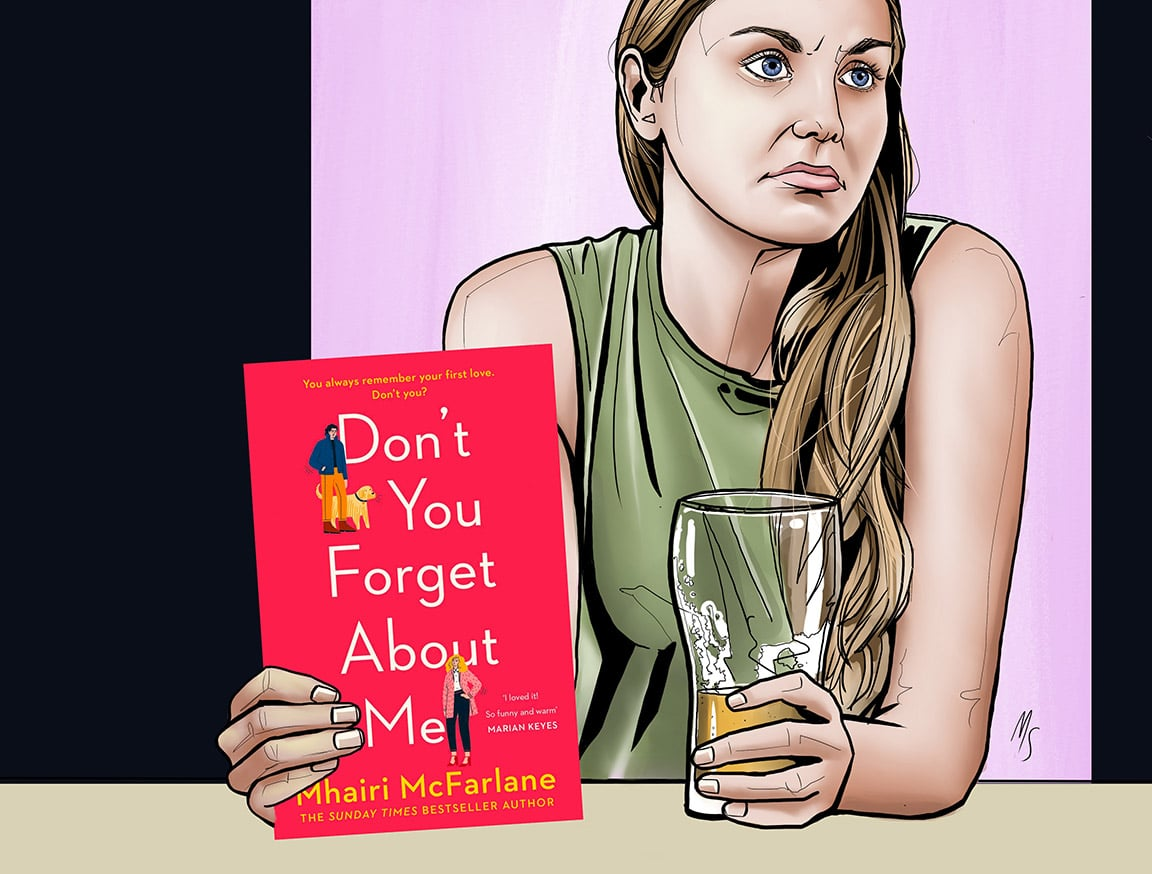 Don't You Forget About Me by Mhairi McFarlane.