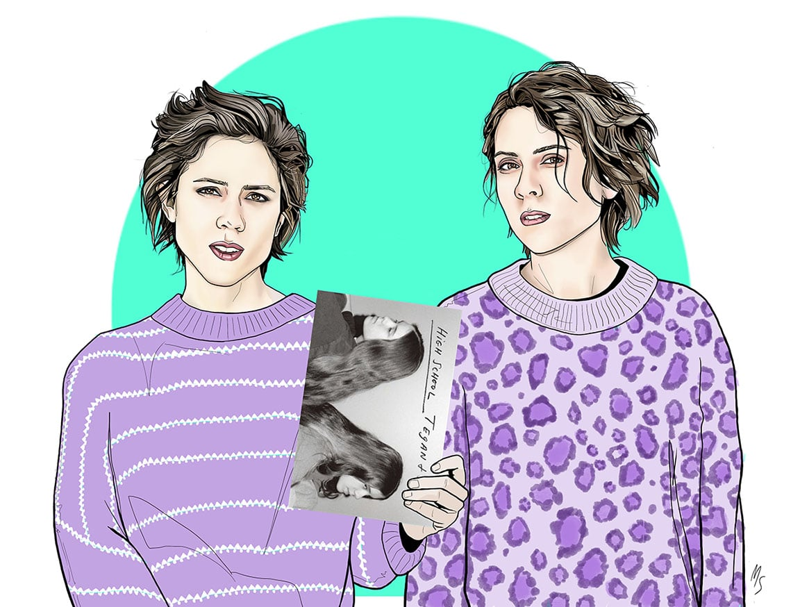Canadian song twins Tegan & Sara pen High School.